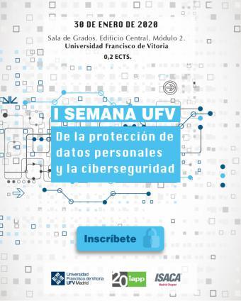 La Universidad Francisco de Vitoria (Madrid) organiza la I Semana de la Protección de Datos Personales y la Ciberseguridad